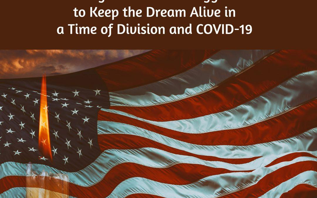 What Happened to the American Dream?  Songs About the Struggle to Keep the Dream Alive in Times of Division & COVID-19